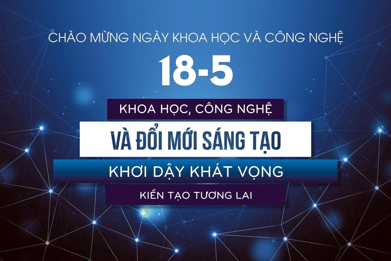 Chào mừng Ngày Khoa học và Công nghệ Việt Nam 2021: Đổi mới sáng tạo - Khơi dậy khát vọng, kiến tạo tương lai